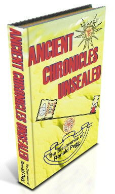 Ancient Chronicles Unsealed - The Discoveries of Ronald Pegg