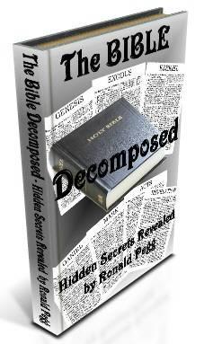 THE BIBLE DECOMPOSED - Hidden Secrets Revealed